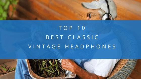 Best Vintage Headphones